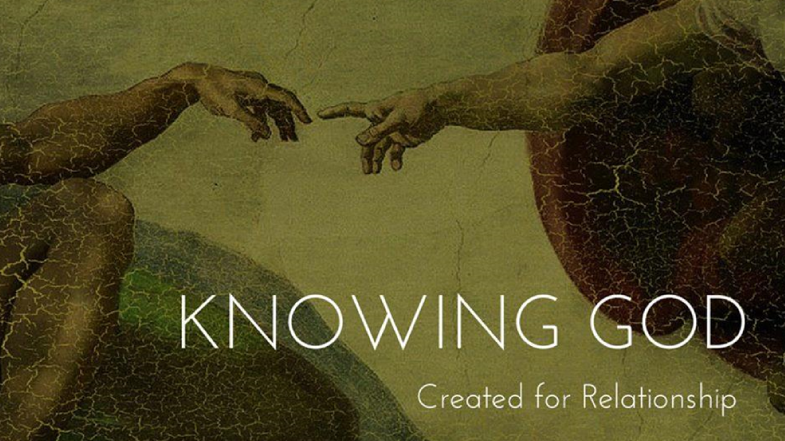 Series: Knowing God: Created for Relationship