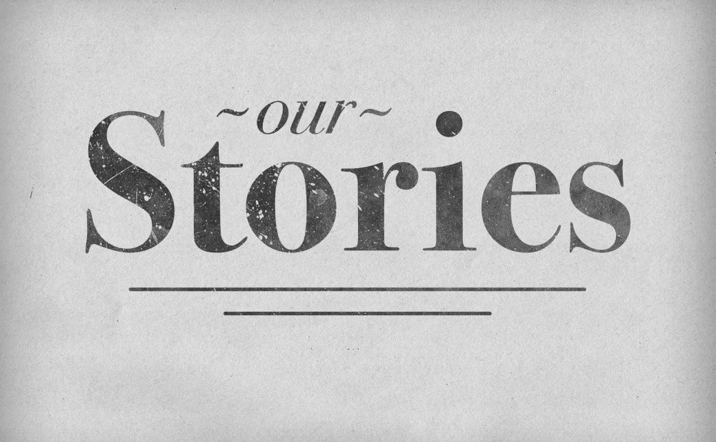 Series: Our Stories