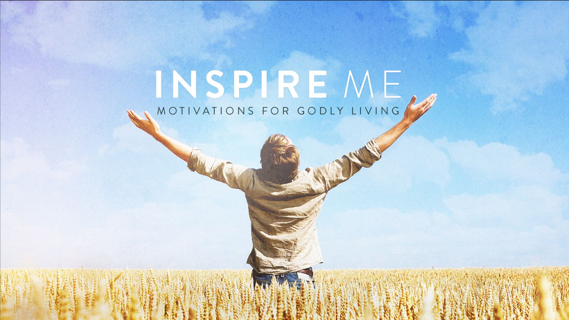 Series: Inspire Me: Motivation for Godly Living