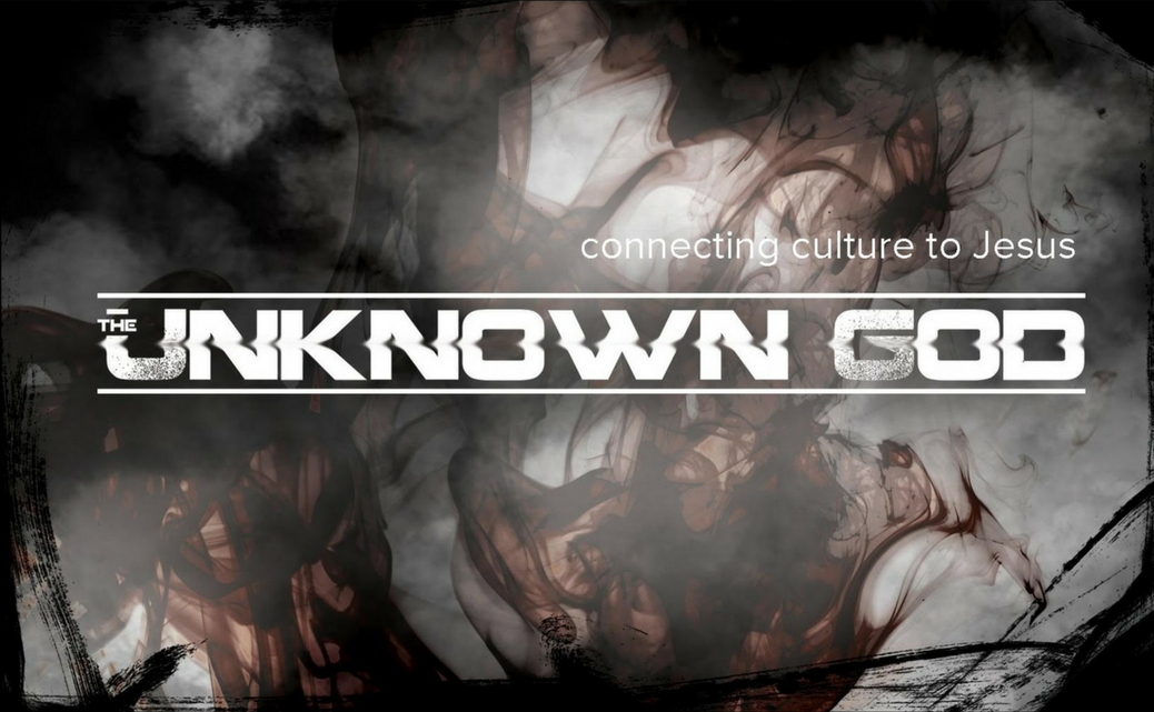 The Unknown God - Connecting Culture to Jesus