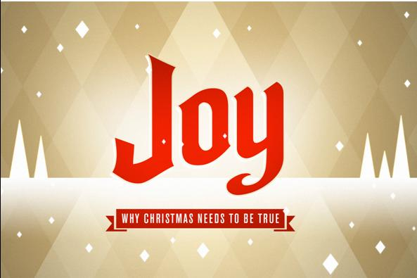 Joy - Why Christmas Needs to be True