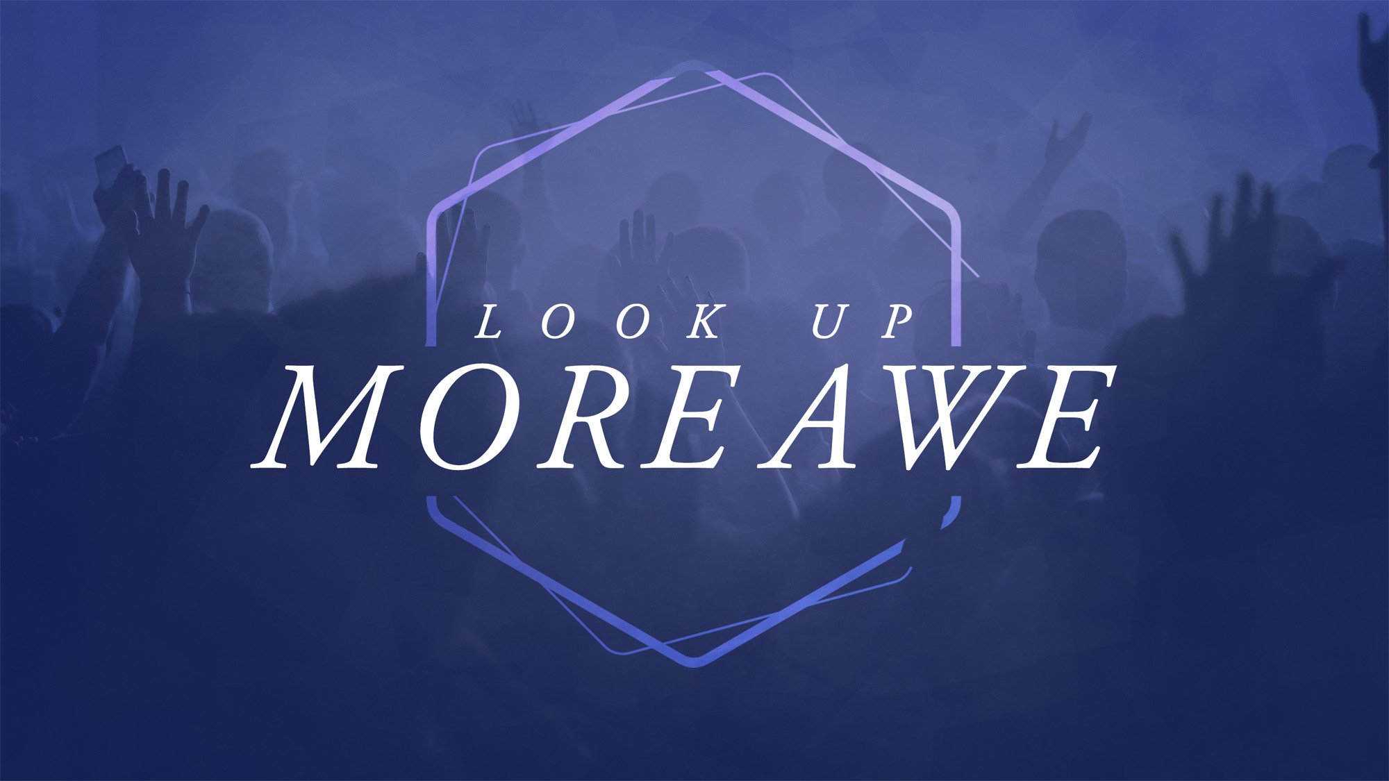 Look Up - More Awe
